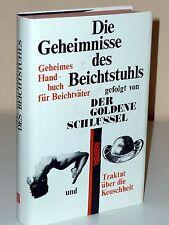Die Geheimnisse des Beichtstuhls / Der Goldene Schlüssel / Traktat ü. Keuschheit