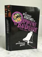 Les Désastreuses Aventures de Orphelins Baudelaire 12 Lemony Snicket Nathan 2012