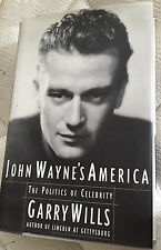 John Wayne's America : The Politics of Celebrity by Garry Wills Ill Hardcover DJ