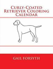 Curly-Coated Retriever Coloring Calendar by Gail Forsyth (2015, Paperback)