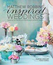 Matthew Robbins' Inspired Weddings: Designing Your Big Day with Favorite Objects and Family Treasures by Matthew Robbins (Hardback)