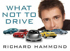What Not to Drive by Richard Hammond (Hardback, 2005)