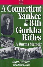 A Connecticut Yankee in the 8th Gurkha Rifles: A Burma Memoir-ExLibrary