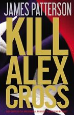 Kill Alex Cross by James Patterson
