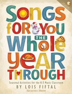 Songs For You The Whole Year Through Seasonal Activities Music Classroom - K-3