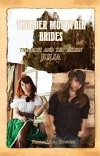 Thunder Mountain Brides: the Rose and the Thorn-Julia by Amanda Brooks (2014,...
