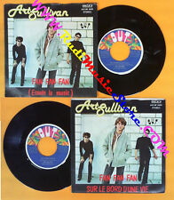 LP 45 7'' ART SULLIVAN Fan fan fan Sur le bord d'une vie 1979 italy no cd mc dvd