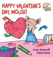 Happy Valentines Day, Mouse! (If You Give...) by Laura Numeroff