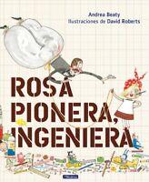 Rosa Pionera, ingeniera / Rosie Revere, Engineer, Hardcover by Beaty, Andrea;...