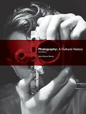 Photography: A Cultural History 3rd Edition