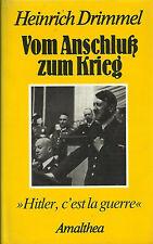 Vom Anschluß zum Krieg - Hitler, c'est la guerre von Heinrich Drimmel
