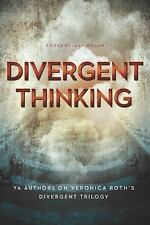 Divergent Thinking : YA Authors on Veronica Roth's Divergent Trilogy (2014,...