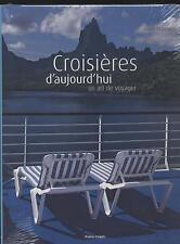 NEUF LIVRE CROISIERES D'AUJOURD'HUI UN ART DE VOYAGER SOUSBLISTER PAQUEBOT