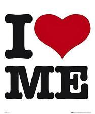 I Love Me - Mini Poster 40cm x 50cm (new & sealed)