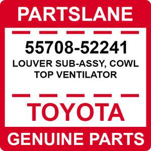 55708-52241 Toyota OEM Genuine LOUVER SUB-ASSY, COWL TOP VENTILATOR