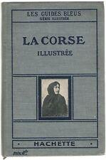 Philippe Leca LA CORSE ILLUSTRÉE Guides-Joanne Hachette 1915 Guides Bleus Corsic