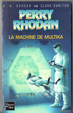 PERRY RHODAN n°118 ¤ LA MACHINE DE MULTIKA ¤ 2007 fleuve noir