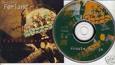 JEAN-PIERRE FERLAND Ecoute Pas Ca (CD 1995) 9 Songs Écoute ça FRENCH QUEBEC