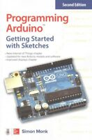 Programming Arduino : Getting Started With Sketches, Paperback by Monk, Simon...