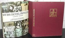 SWISS HOTEL PIONEERS Louis Gaulis /Rene Creux SWITZERLAND Hoteliers TOURISM