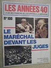 Les années 40 n° 100 Pétain en Haute Cour. Le procès du siècle.