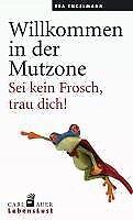 Willkommen in der Mutzone - Bea Engelmann - 9783896707932 PORTOFREI