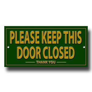 PLEASE KEEP THIS DOOR CLOSED PRESTIGE METAL SIGN-INSTRUCTIONAL GATE SIGN.skugr
