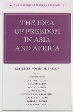 The Idea of Freedom in Asia and Africa (The Making of Modern Freedom)