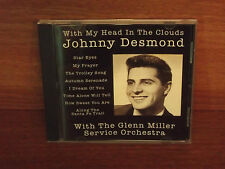 Johnny Desmond : With My Head In The Clouds : With The Glenn Miller Orchestra