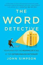 The Word Detective: Searching for the Meaning of It All at the Oxford English Di