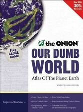 Our Dumb World : The Onion's Atlas of the Planet Earth by Inc., Staff Onion (20…