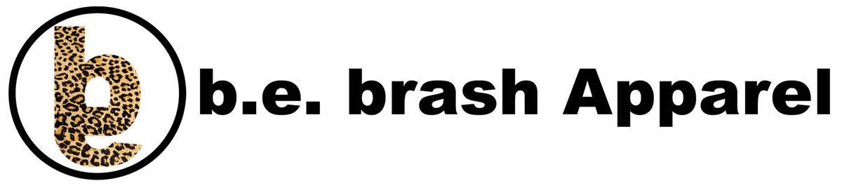 b.e.brashapparel