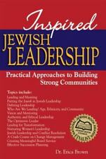 Inspired Jewish Leadership: Practical Approaches to Building Strong Communiti...