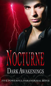 Nocturne: Dark Awakenings: Penance / After the Lightning / Seeing Red / A Kiss o