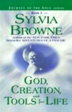 God, Creation, and Tools for Life (Journey of the Soul Series: Book 1), Sylvia B
