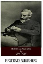 An African Millionaire by Grant Allen (2014, Paperback)