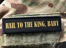 1x4 Hail To The King, Baby Morale Patch Tactical Military Army Flag USA Funny