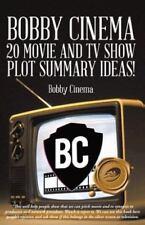 Bobby Cinema 20 Movie and Tv Show Plot Summary Ideas! by Bobby Cinema (2013,...