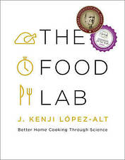 The Food Lab Better Home Cooking Through Science by J. Kenji Lopez-Alt (Hardback, 2015)