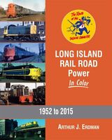 LONG ISLAND Rail Road Power in Color, 1952 to 2015 -- (NEW BOOK)