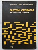 BOOK SISTEMI OPERATIVI ARCHITETTURA E PROGETTO TISATO ZICARI CLUP 8870056538