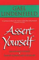"""""""VERY GOOD"""" Assert Yourself: A Self-help Assertiveness Programme for Men and Wom"""