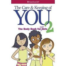The Care and Keeping of You 2 : The Body Book for Older Girls by Cara Natterson