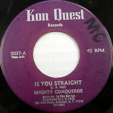 MIGHTY CONQUEROR 45 Is You Straight / For Cough KON QUEST Calypso #A285