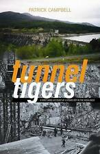 Tunnel Tigers: A First-hand Account of a Hydro Boy in the Highlands