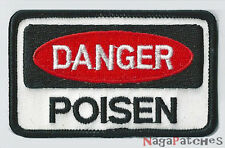 Patch écusson patche DANGER POISEN thermocollant
