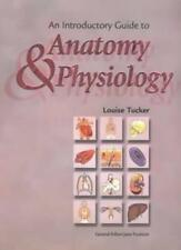 An Introductory Guide to Anatomy and Physiology (Revised Edition) By Louise Tuc