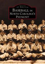 Baseball in North Carolina's Piedmont [Images of America] [NC]