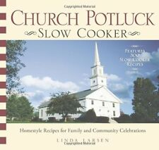 Church Potluck Slow Cooker: Homestyle Recipes for