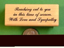 Reaching Out To You . . . -  Sympathy Card Rubber Stamp, Wood Mounted